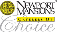 Newport Mansions Caterers of Choice